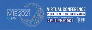 MIE 2021: 31ST MEDICAL INFORMATICS EUROPE CONFERENCE (#MIE2021)